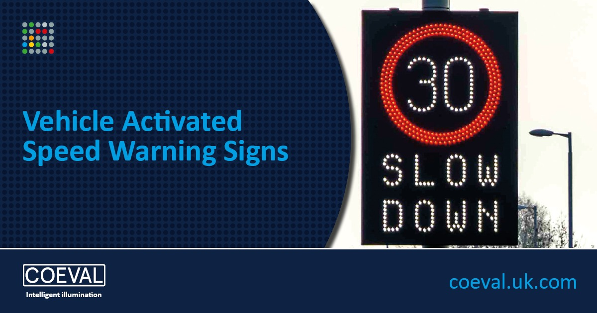 Slow Down Signs >> Vehicle Activated Speed Warning Signs - Coeval
